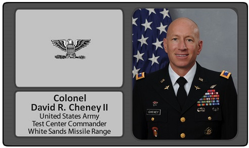 COL David R. Cheney  United States Army  Test Center Commander  White Sands Missile Range